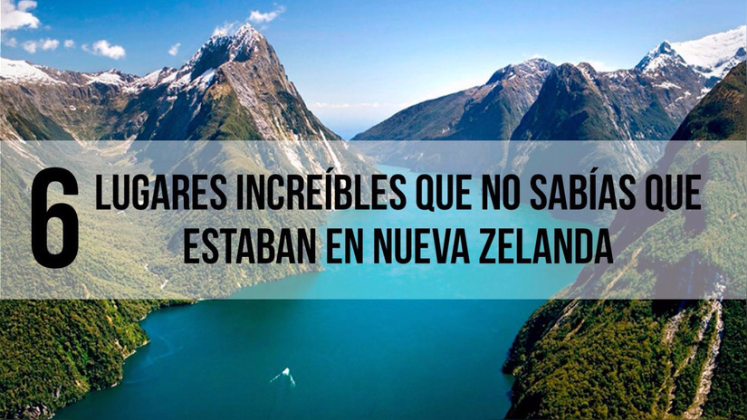 6 lugares increíbles que no sabías que estaban en Nueva Zelanda